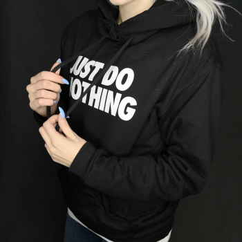 just do nothing hoodie 2