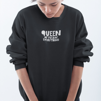 queen of f_cking everything sweater