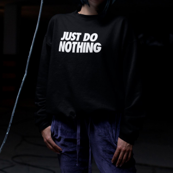 JUST DO NOTHING - SWEATER